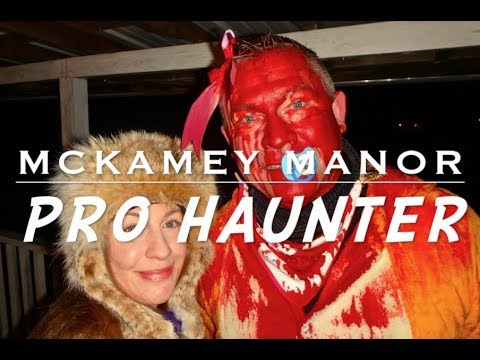 MCKAMEY MANOR Presents (Pro Haunter)