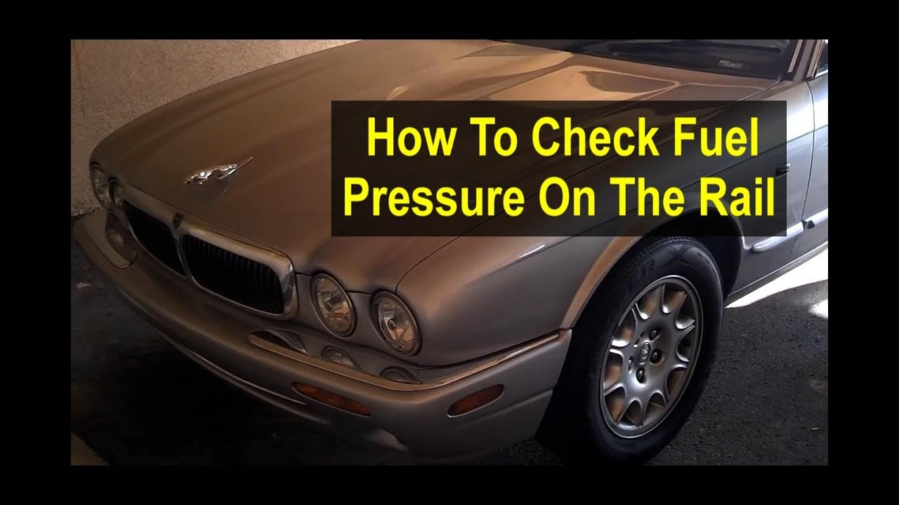 How To Check For Fuel Pressure On The Fuel Rail Jaguar Xj8 X308