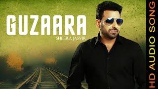 GUZAARA || SHEERA JASVIR || New Punjabi Songs 2016 || HD AUDIO