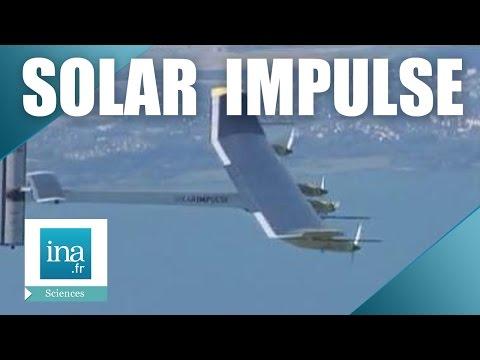 Le premier vol de Solar impulse en 2010   Archive INA