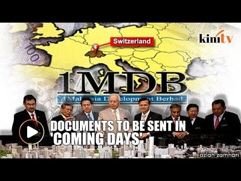 'M'sia to get Swiss evidence on 1MDB in coming days'