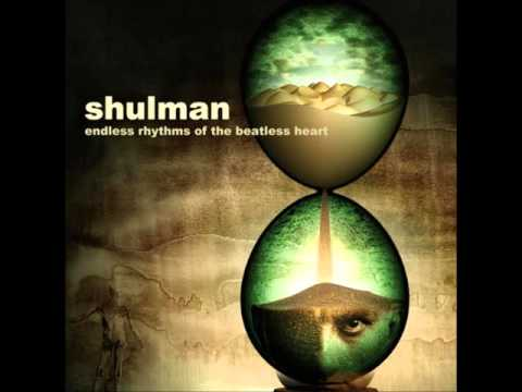 Shulman - Endless Rhythms Of The Beatless Heart [Full Album]