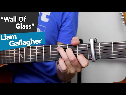 Liam Gallagher - Wall Of Glass Guitar Lesson Tutorial