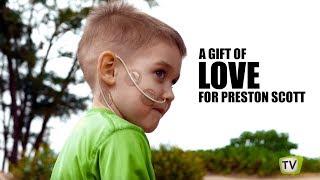 A Gift of Love for Preston Scott