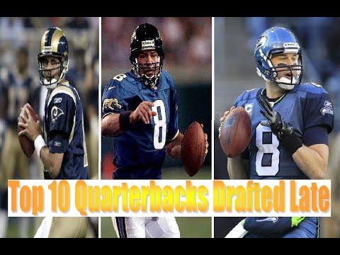 Top 10 Quarterbacks Drafted Late