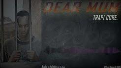 Trapi Core-Dear Mum(Official Audio)