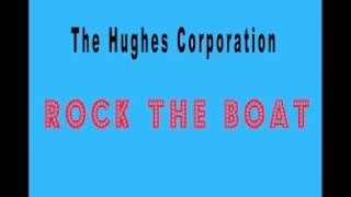 The Hughes Corporation   Rock The Boat