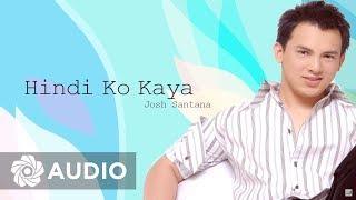Josh Santana - Hindi Ko Kaya (Audio) 🎵 | Josh Santana