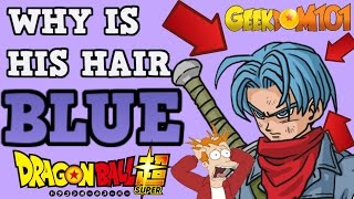 Why is Future Trunks Hair Blue In Dragon Ball Super