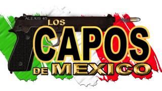 Los Capos De Mexico - El Chingon De Durango