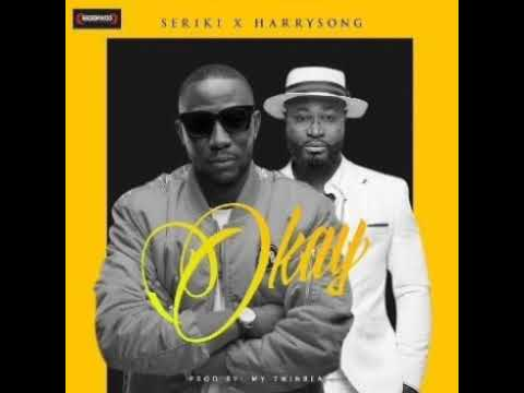 Seriki – Okay ft. Harrysong [AUDIO OFFICIAL]