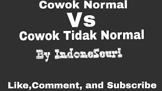 Cowok Normal VS Cowok Tidak Normal