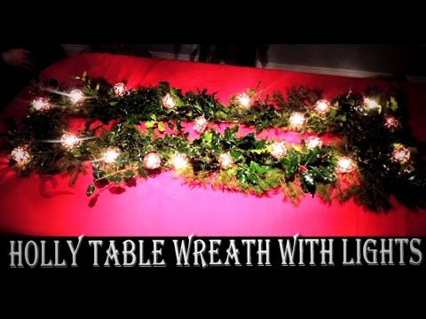 DIY How To Make A Christmas Holly Table Runner Wreath with lights