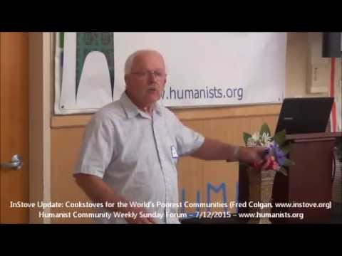 Humanist Community Forum (2015-07-12): Cookstoves for the World's Poorest Communities
