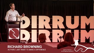 Richard Browning | I Just Want to Make a Difference | #dirrumfestivalCBR 2020