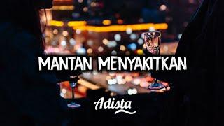 Download Mp3 Adista Mantan Menyakitkan