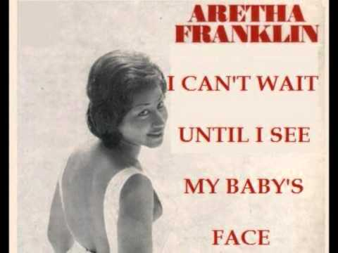 Aretta Franklin -  I can't wait until I see my baby's face