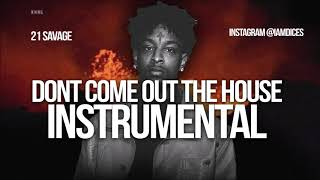 21 Savage Dont Come Out the House Instrumental Prod. by Dices *FREE DL*