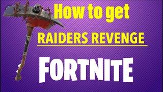 HOW TO GET RAIDERS REVENGE ON FORTNITE