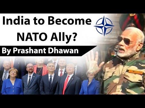 India to Become NATO Ally? भारत को नाटो सहयोगी देश के तौर पर तरजीह मिलेगी Current Affairs 2019