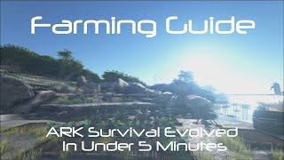 Farming Guide [ Ark Survival Evolved ] [ Tutorial ]
