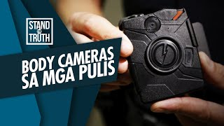 Stand for Truth: Body cameras, gagamitin na sa mga pulis?
