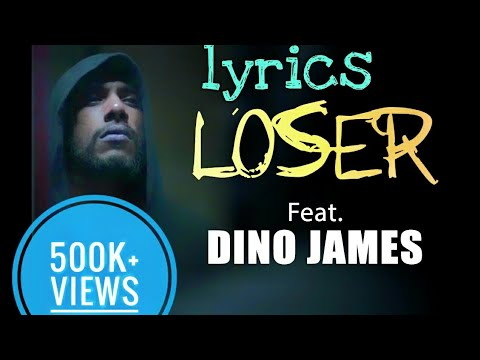 loser ft  dino james lyrics Video