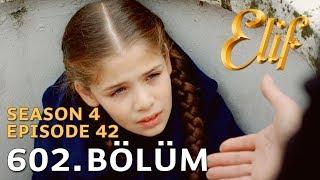 Elif 602. Bölüm | Season 4 Episode 42
