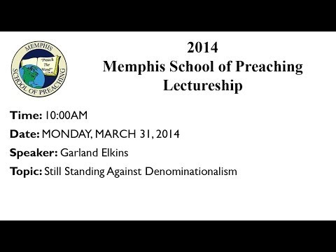 10:00AM - Still Standing Against Denominationalism - Garland Elkins