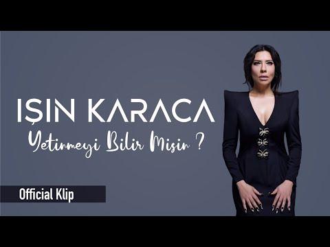 Işın Karaca - Yetinmeyi Bilir Misin? (Official Klip)
