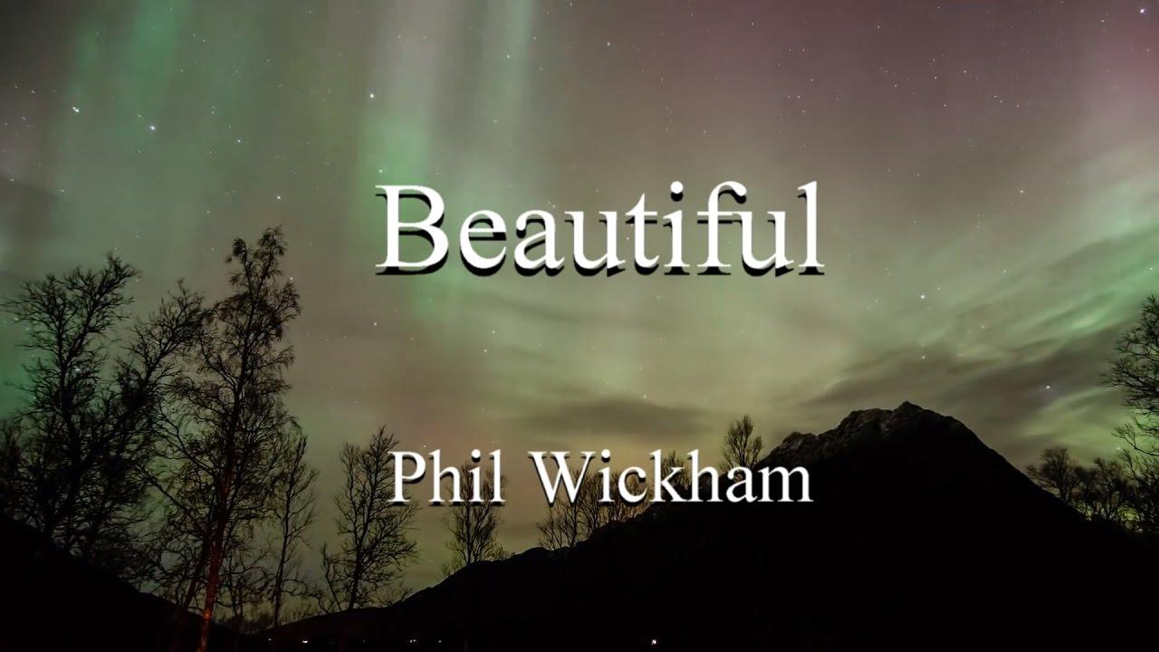Beautiful - Phil Wickham
