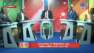 237 LE DÉBAT (LÉGISLATIVES ET MUNICIPALES 2020: L'AGITATION POLITIQUE ACTUELLE RASSURE T  ELLE?