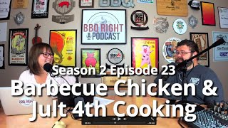Old School Barbecue Chicken & July 4th Cooking - HowToBBQRight Podcast S2E22