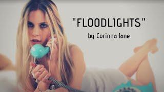 FLOODLIGHTS By Corinna Jane