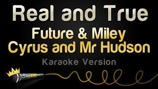Future & Miley Cyrus and Mr Hudson - Real and True (Karaoke Version)