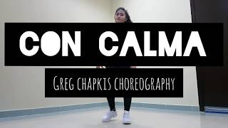 CON CALMA BY DADDY YANKEE&SNOW|| CHOREO BY GREG CHAPKIS
