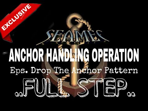 ANCHOR HANDLING OPERATION--Full steps (Drop the Anchor Pattern)--Exclusive !!