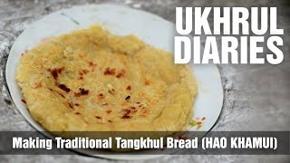 Ukhrul Diaries. (Making Tangkhul traditional bread or Hao Khamui)