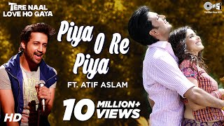 vuclip Piya O Re Piya feat. Atif Aslam - Video Song | Tere Naal Love Ho Gaya | Riteish & Genelia