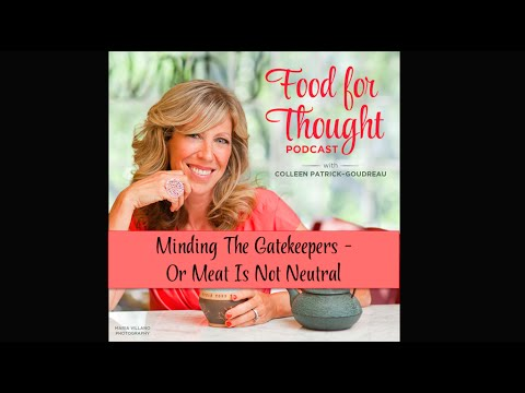 Vegan Podcast | Minding the Gatekeepers - or Meat is Not Neutral