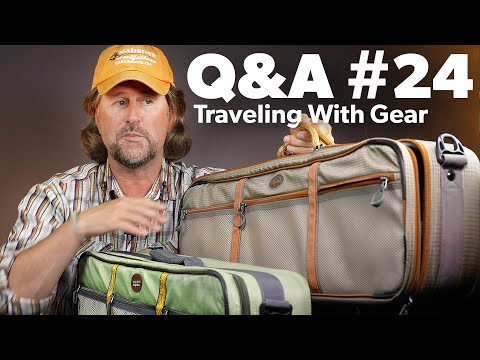 Q&A | #24 - Taking YOUR GEAR With You (Fly Fishing Travel Tips)