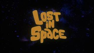 Lost in Space Opening and Closing Themes 1965 - 1968 HD