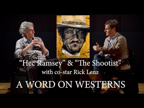 HEC RAMSEY & THE SHOOTIST With Co-star Rick Lenz A WORD ON WESTERNS