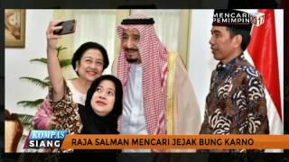 Ketika Raja Salman Mencari Jejak Bung Karno