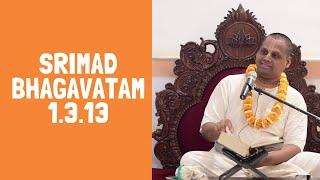 Srimad Bhagavatam 1.3.13 | HG Sitaram Prabhuji at Iskcon Bhiwandi Temple