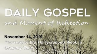 Daily Gospel and Moment of Reflection - November 14, 2019