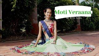 Moti Veraana| Folk Dance|Garba| choreography| songs of faith| Amit Trivedi & Osman Mir| Diya Patel