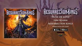 RESURRECTION KINGS - Path of Love (Audio)