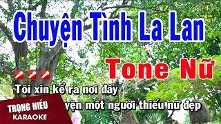 Karaoke Chuyện Tình La Lan Tone Nữ Nhạc Sống | Trọng Hiếu