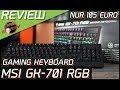 NUR 105 EURO - GAMING KEYBOARD MSI GK-701 RGB | Tastatur Review Test | DasMonty